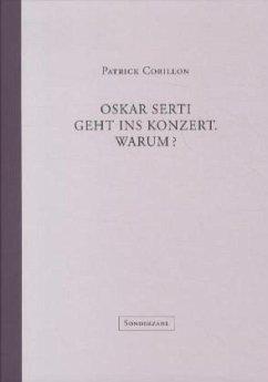 Oskar Serti geht ins Konzert. Warum? - Corillon, Patrick