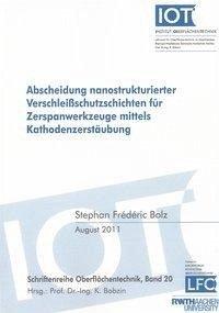 Abscheidung nanostrukturierter Verschleißschutzschichten für Zerspanwerkzeuge mittels Kathodenzerstäubung - Bolz, Stephan Frédéric