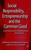 Social Responsibility, Entrepreneurship and the Common Good: International and Interdisciplinary Perspectives