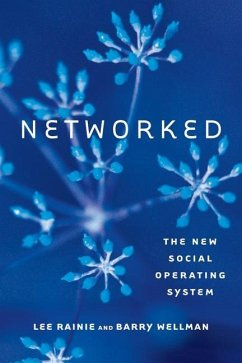 Networked: The New Social Operating System - Rainie, Lee; Wellman, Barry