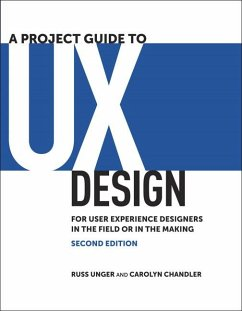 A Project Guide to UX Design - Unger, Russ; Chandler, Carolyn