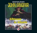 Albtraum in Atlantis / Geisterjäger John Sinclair Bd.75 (1 Audio-CD)