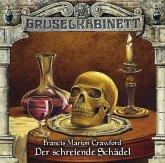 Der schreiende Schädel / Gruselkabinett Bd.6 (Audio-CD)