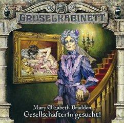 Gesellschafterin gesucht! / Gruselkabinett Bd.6 (1 Audio-CD) - Braddon, Mary E.