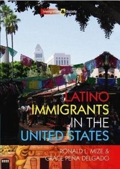 Latino Immigrants in the United States - Mize, Ronald L.; Delgado, Grace Pena