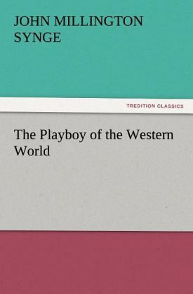 plot of playboy of western world The play some twist in-the plot enables the hero to have his will  real themes are love and marriage not patricide in the playboy of the western world.
