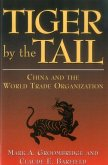Tiger by the Tail: China and the World Trade Organization