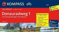 Donauradweg 01. Von Donaueschingen nach Passau - Enke, Ralf