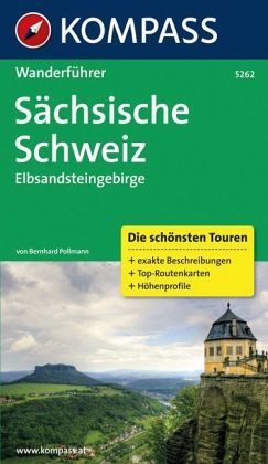 Kompass Wanderführer Sächsische Schweiz, Elbsandsteingebirge - Pollmann, Bernhard
