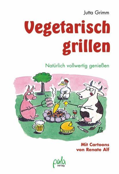 Vegetarisch grillen - Grimm, Jutta