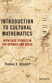 Introduction to Cultural Mathematics: With Case Studies in the Otomies and Incas