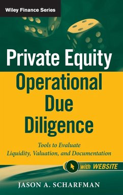 Private Equity Operational Due Diligence: Tools to Evaluate Liquidity, Valuation, and Documentation - Scharfman, Jason A.