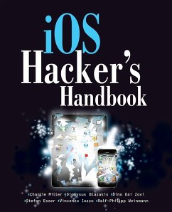 iOS Hacker's Handbook - Miller, Charlie; Blazakis, Dion; DaiZovi, Dino; Esser, Stefan; Iozzo, Vincenzo; Weinmann, Ralf-Philip