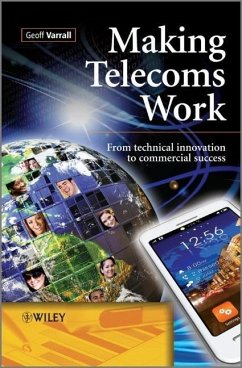 Making Telecoms Work: From Technical Innovation to Commercial Success - Varrall, Geoff