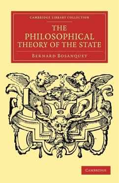 The Philosophical Theory of the State - Bosanquet, Bernard