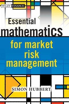 Essential Mathematics for Market Risk Management - Hubbert, Simon