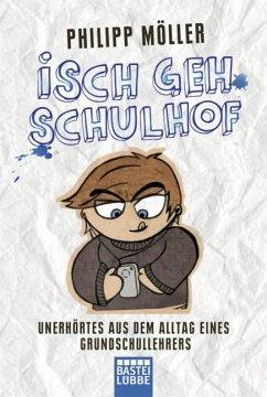 Isch geh Schulhof - Möller, Philipp