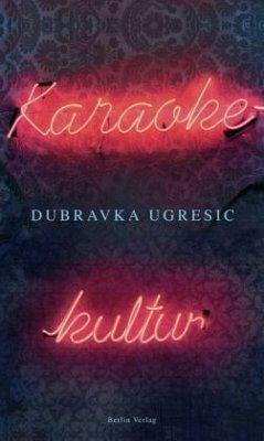Karaokekultur - Ugresic, Dubravka