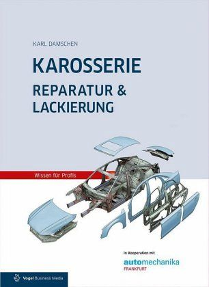 karosserie reparatur lackierung von karl damschen fachbuch. Black Bedroom Furniture Sets. Home Design Ideas