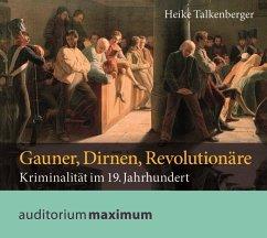 Gauner, Dirnen, Revolutionäre, 1 Audio-CD - Talkenberger, Heike