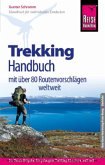 Reise Know-How: Trekking Handbuch - mit über 80 Routenvorschlägen auf allen Kontinenten