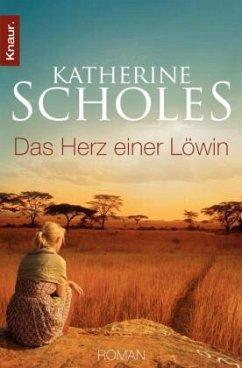 Das Herz einer Löwin - Scholes, Katherine