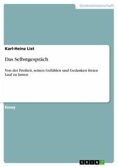 Das Selbstgespräch - List, Karl-Heinz