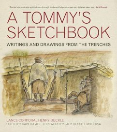 A Tommy's Sketchbook: Writings and Drawings from the Trenches - Buckle, Henry