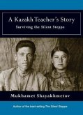 A Kazakh Teacher's Story: Surviving the Silent Steppe