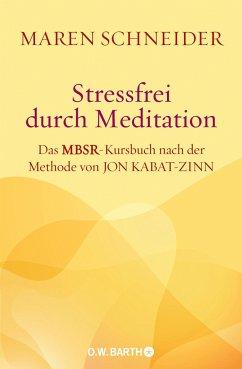 Stressfrei durch Meditation - Schneider, Maren