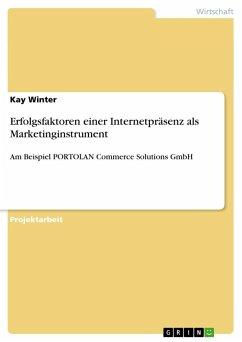 Erfolgsfaktoren einer Internetpräsenz als Marketinginstrument