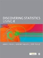 Discovering Statistics Using R - Field, Andy; Miles, Jeremy; Field, Zoe