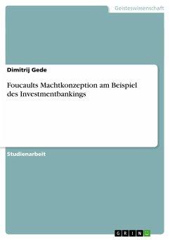 Foucaults Machtkonzeption am Beispiel des Investmentbankings