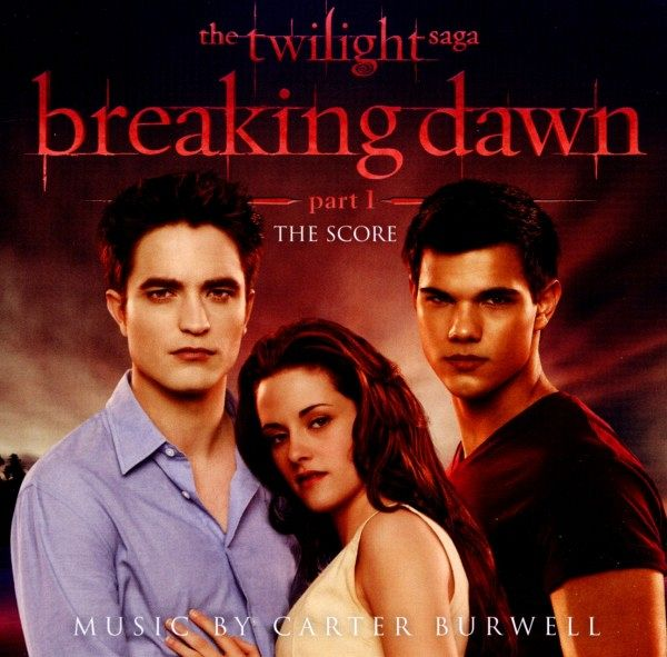 Breaking Dawn-Part1-Twilight Saga (The Score) - Carter Burwell
