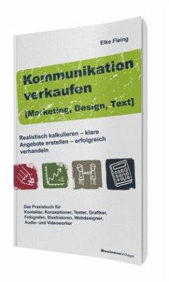 Kommunikation verkaufen [Marketing, Design, Text] - Fleing, Elke