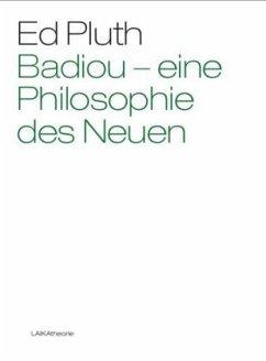 Badiou - eine Philosophie des Neuen - Pluth, Ed