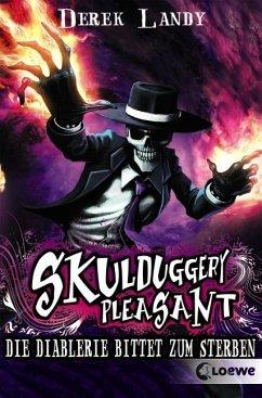Die Diablerie bittet zum Sterben / Skulduggery Pleasant Bd.3 - Landy, Derek