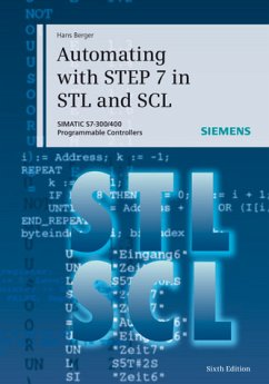 Automating with STEP 7 in STL and SCL - Berger, Hans
