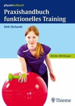 Praxishandbuch funktionelles Training - Ehrhardt, Dirk