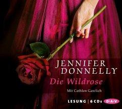 Die Wildrose / Rosentrilogie Bd.3 (6 Audio-CDs) - Donnelly, Jennifer