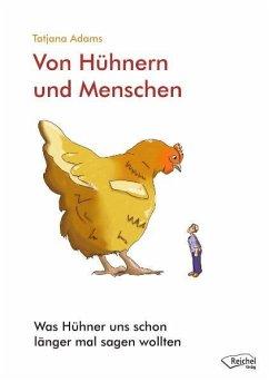 Von Hühnern und Menschen - Adams, Tatjana