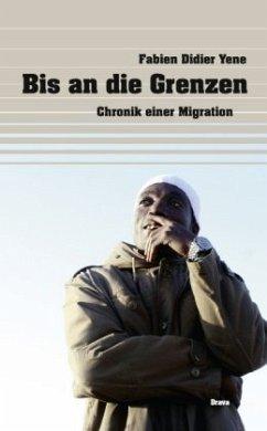 Bis an die Grenzen - Yene, Fabien D.