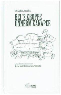 Bei's Kroppe unnerm Kanapee - Müller, Christel