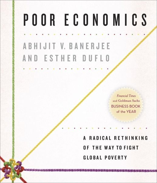a radical rethinking of the way to fight global poverty Dr esther duflo is the abdul latif jameel professor of poverty alleviation and   poor economics: a radical rethinking of the way to fight global poverty, which .