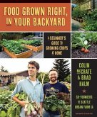 Food Grown Right, in Your Own Backyard: A Beginner's Guide to Growing Crops at Home