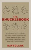 The Knucklebook: Everything You Need to Know about Baseball's Strangest Pitch the Knuckleball