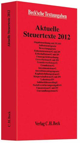 Aktuelle Steuertexte 2012: Textausgabe, Rechtsstand: 1. Januar 2012