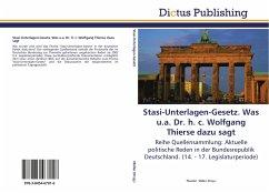 Stasi-Unterlagen-Gesetz. Was u.a. Dr. h. c. Wolfgang Thierse dazu sagt