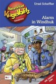 Alarm in Windhuk / Kommissar Kugelblitz Bd.31