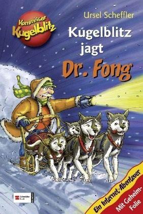 Kommissar Kugelblitz. Kugelblitz jagt Dr. Fong - Scheffler, Ursel